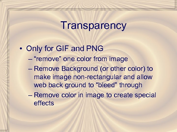 """Transparency • Only for GIF and PNG – """"remove"""" one color from image –"""