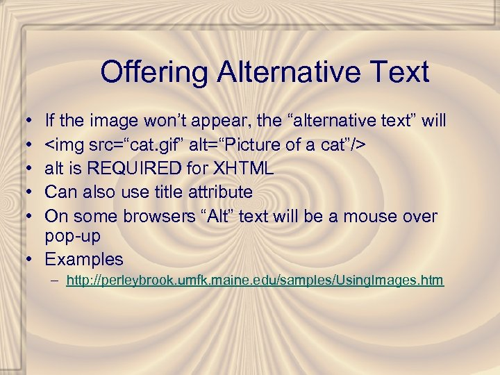 """Offering Alternative Text • • • If the image won't appear, the """"alternative text"""""""