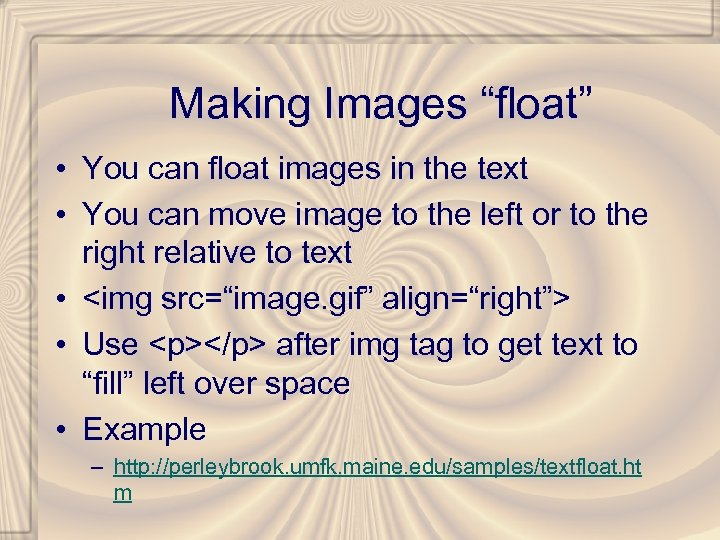 """Making Images """"float"""" • You can float images in the text • You can"""