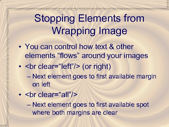 Stopping Elements from Wrapping Image • You can control how text & other elements
