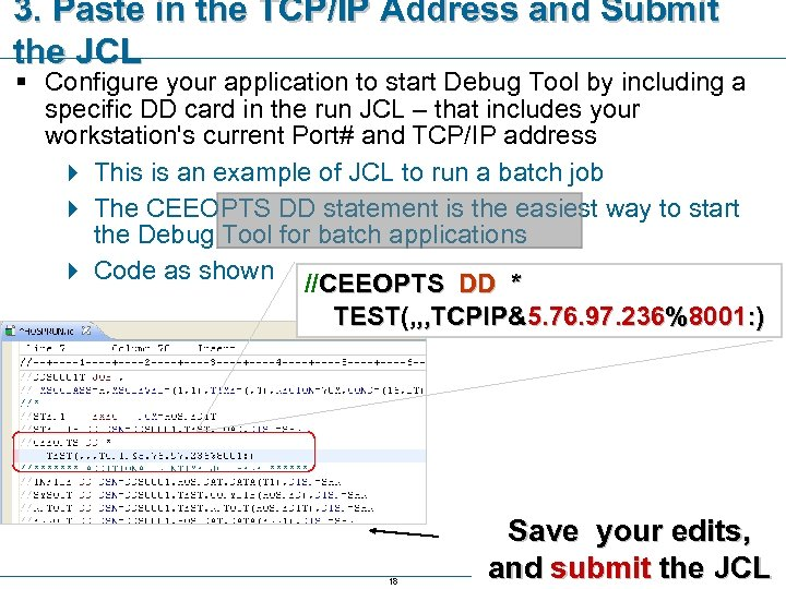 3. Paste in the TCP/IP Address and Submit the JCL § Configure your application