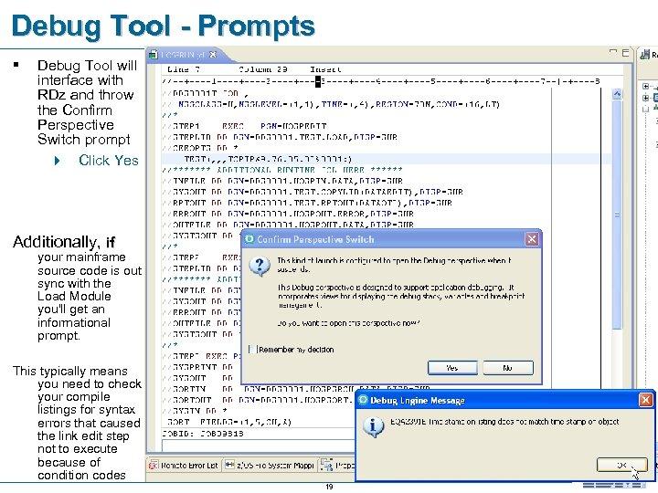 Debug Tool - Prompts § Debug Tool will interface with RDz and throw the