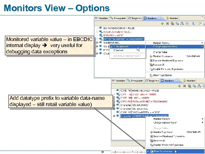 Monitors View – Options Monitored variable value – in EBCDIC internal display very useful