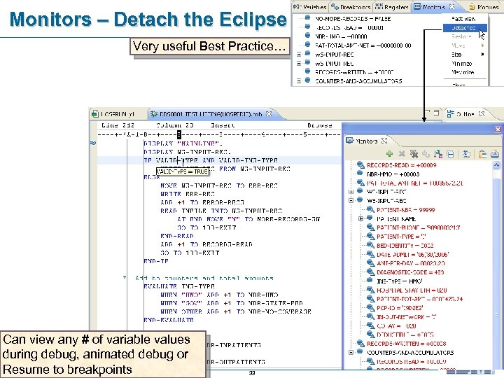 Monitors – Detach the Eclipse View Very useful Best Practice… Can view any #