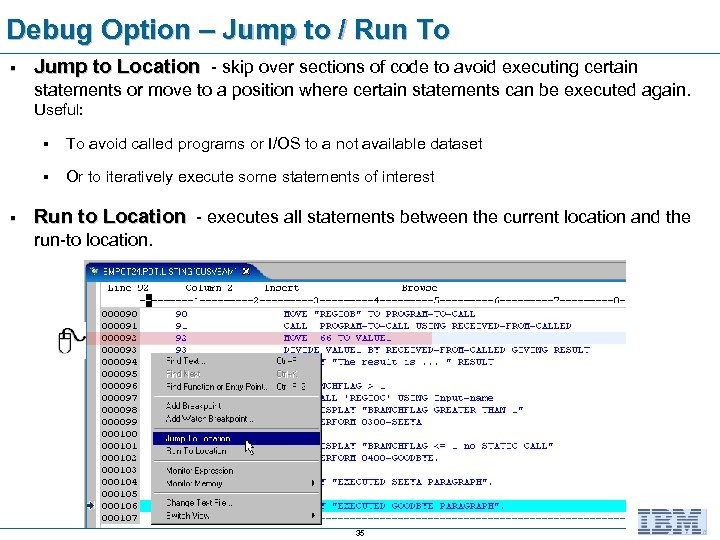 Debug Option – Jump to / Run To § Jump to Location - skip