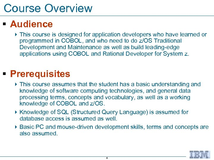 Course Overview § Audience 4 This course is designed for application developers who have