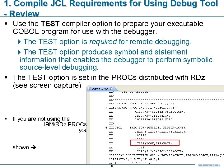 1. Compile JCL Requirements for Using Debug Tool - Review § Use the TEST