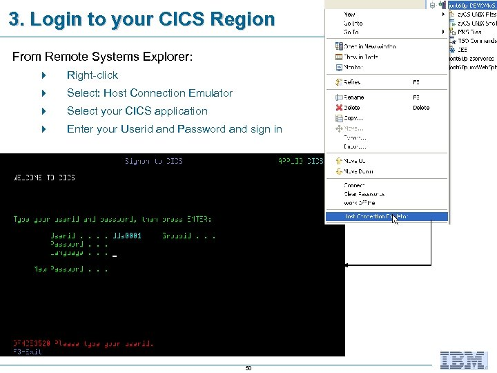 3. Login to your CICS Region From Remote Systems Explorer: 4 Right-click 4 Select: