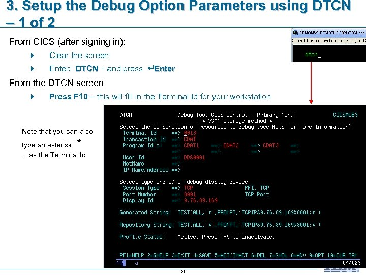 3. Setup the Debug Option Parameters using DTCN – 1 of 2 From CICS