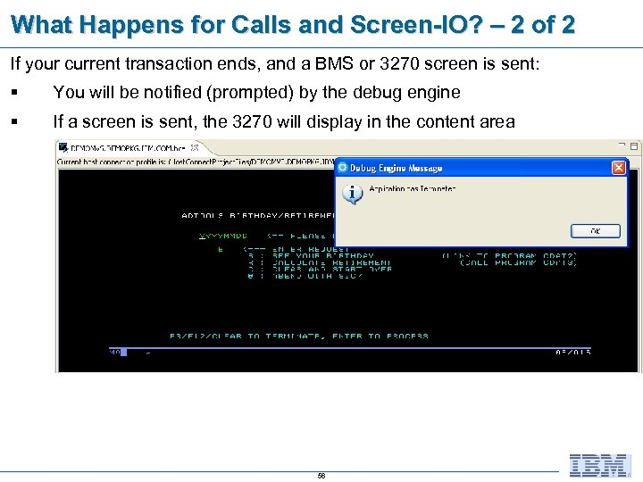 What Happens for Calls and Screen-IO? – 2 of 2 If your current transaction