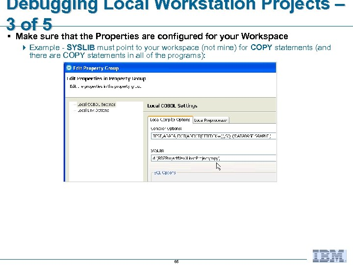 Debugging Local Workstation Projects – 3 Make sure that the Properties are configured for