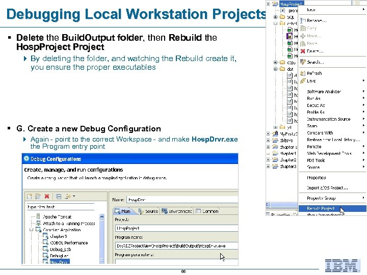Debugging Local Workstation Projects – 4 of 5 § Delete the Build. Output folder,