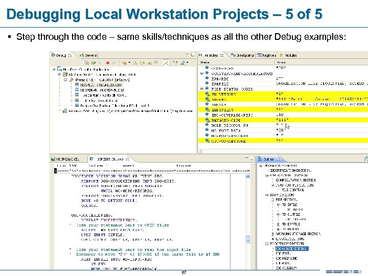 Debugging Local Workstation Projects – 5 of 5 § Step through the code –