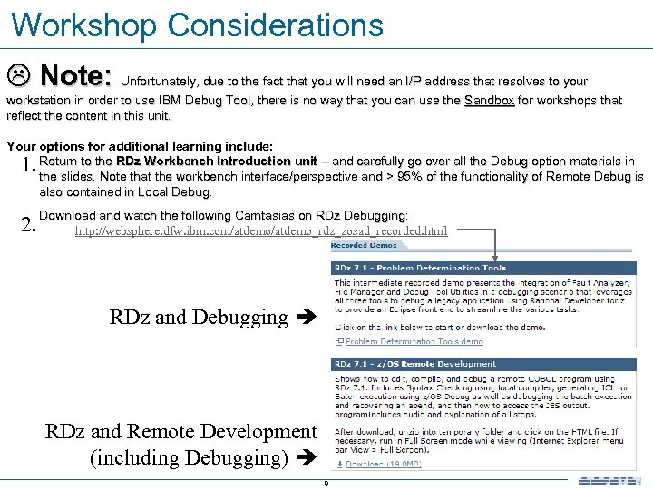 Workshop Considerations Note: Unfortunately, due to the fact that you will need an I/P