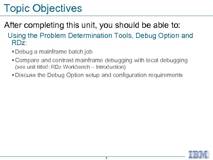 Topic Objectives After completing this unit, you should be able to: Using the Problem