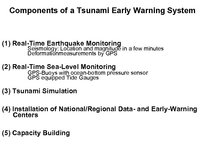 Components of a Tsunami Early Warning System (1) Real-Time Earthquake Monitoring Seismology: Location and