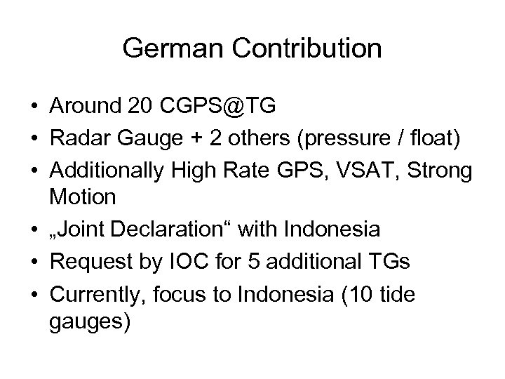 German Contribution • Around 20 CGPS@TG • Radar Gauge + 2 others (pressure /