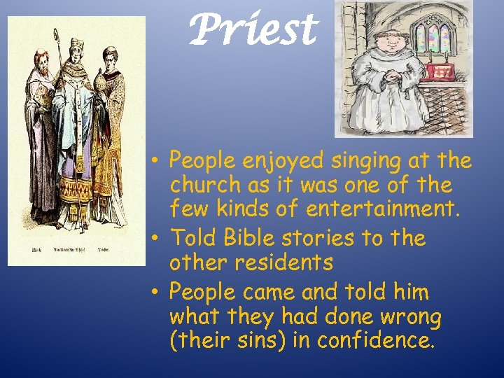 Priest • People enjoyed singing at the church as it was one of the