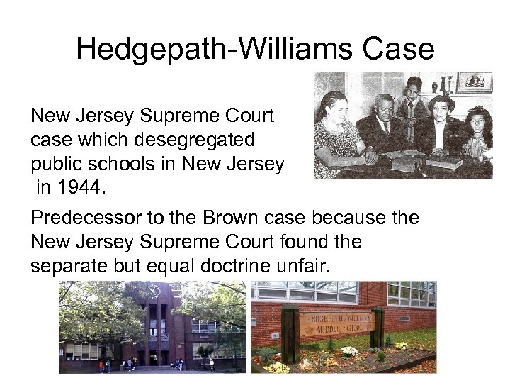 Hedgepath-Williams Case New Jersey Supreme Court case which desegregated public schools in New Jersey