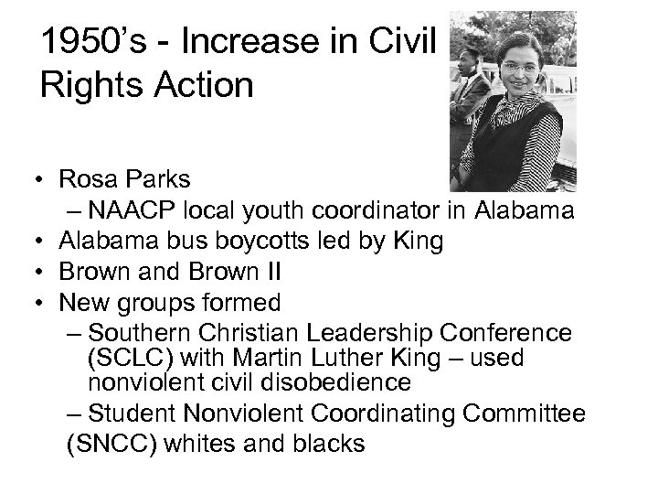 1950's - Increase in Civil Rights Action • Rosa Parks – NAACP local youth