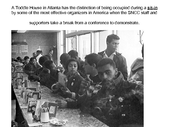 A Toddle House in Atlanta has the distinction of being occupied during a sit-in