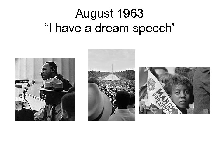 "August 1963 ""I have a dream speech'"