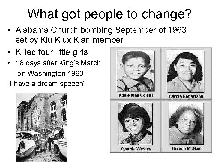 What got people to change? • Alabama Church bombing September of 1963 set by