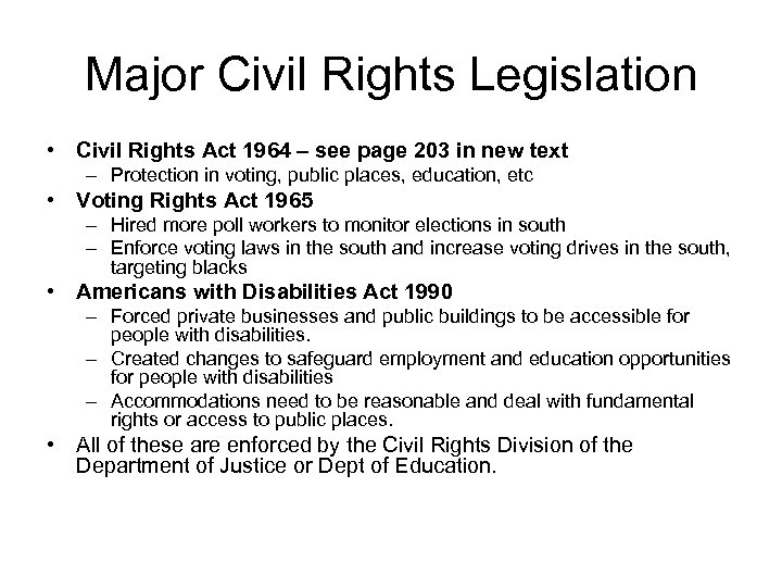 Major Civil Rights Legislation • Civil Rights Act 1964 – see page 203 in