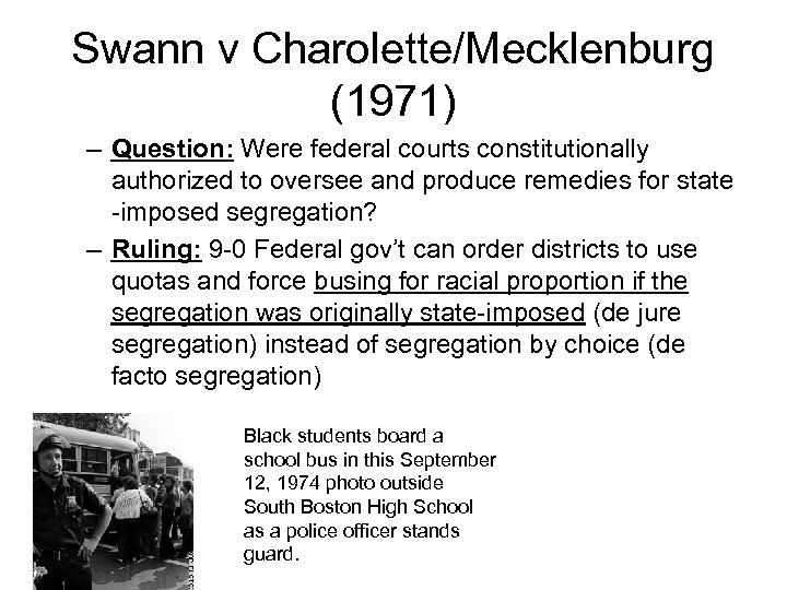 Swann v Charolette/Mecklenburg (1971) – Question: Were federal courts constitutionally authorized to oversee and