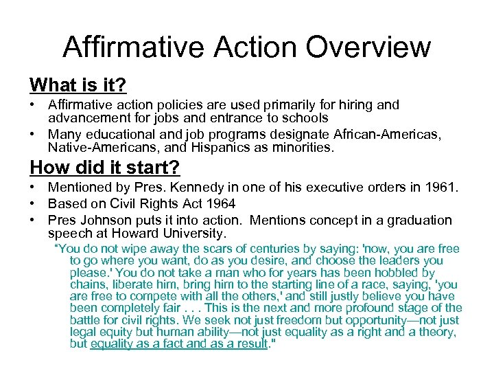 Affirmative Action Overview What is it? • Affirmative action policies are used primarily for