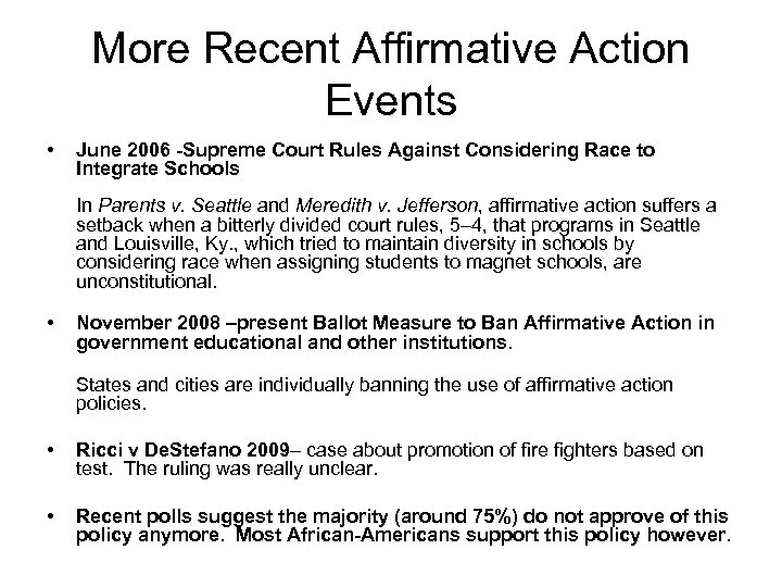 More Recent Affirmative Action Events • June 2006 -Supreme Court Rules Against Considering Race