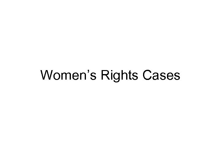 Women's Rights Cases