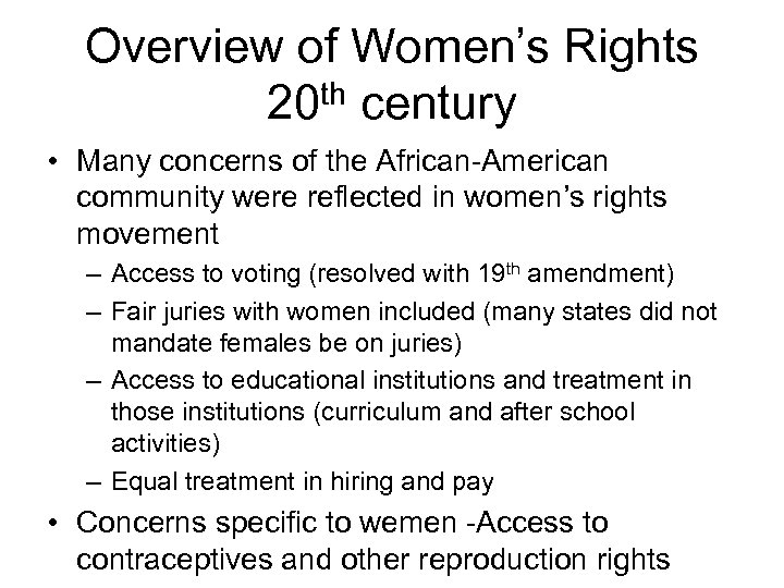 Overview of Women's Rights 20 th century • Many concerns of the African-American community