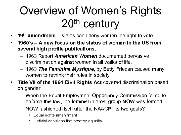 Overview of Women's Rights 20 th century • 19 th amendment – states can't