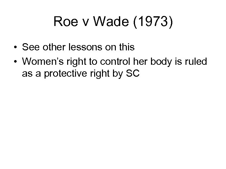 Roe v Wade (1973) • See other lessons on this • Women's right to