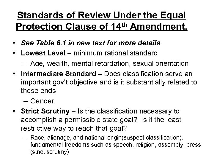 Standards of Review Under the Equal Protection Clause of 14 th Amendment. • See