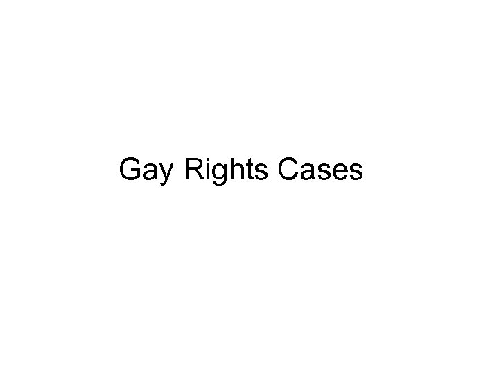 Gay Rights Cases
