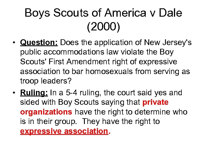 Boys Scouts of America v Dale (2000) • Question: Does the application of New