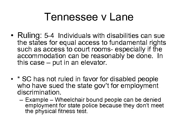 Tennessee v Lane • Ruling: 5 -4 Individuals with disabilities can sue the states