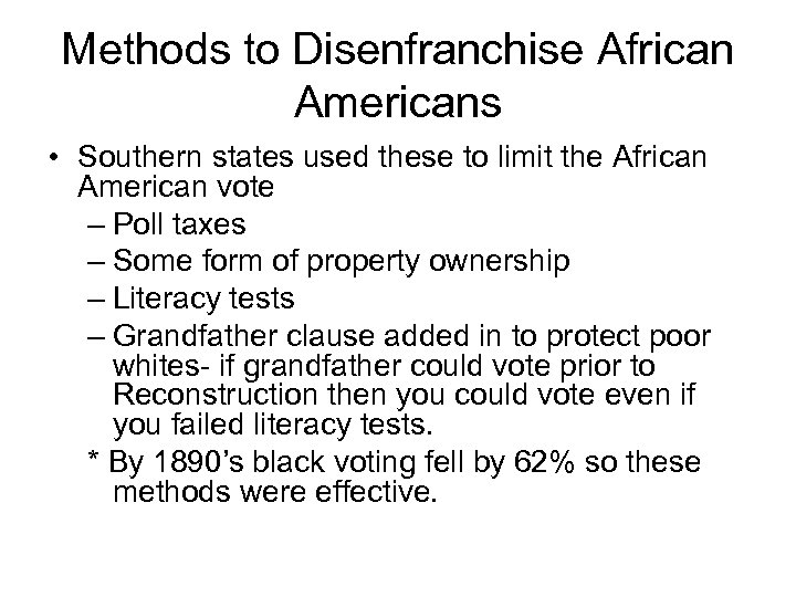 Methods to Disenfranchise African Americans • Southern states used these to limit the African