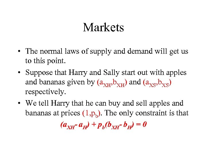 Markets • The normal laws of supply and demand will get us to this