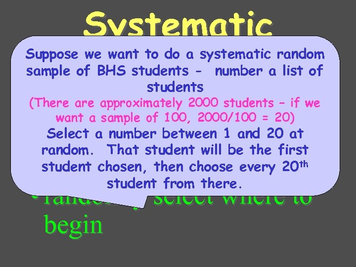 Systematic random sample Suppose we want to do a systematic random sample of BHS