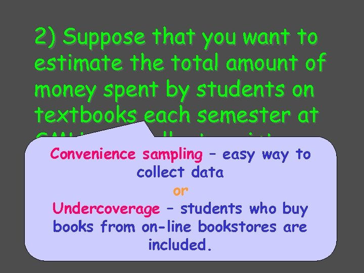 2) Suppose that you want to estimate the total amount of money spent by