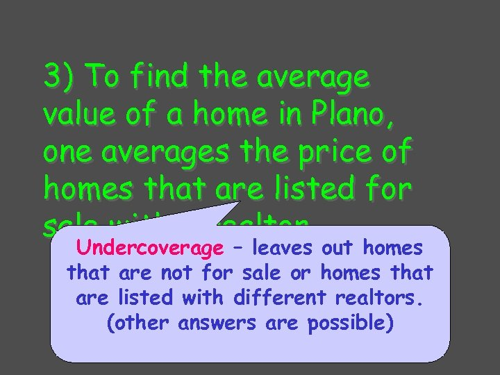 3) To find the average value of a home in Plano, one averages the