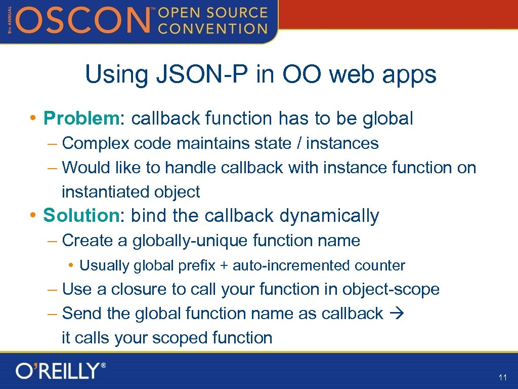 Using JSON-P in OO web apps • Problem: callback function has to be global