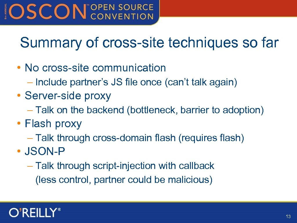 Summary of cross-site techniques so far • No cross-site communication – Include partner's JS