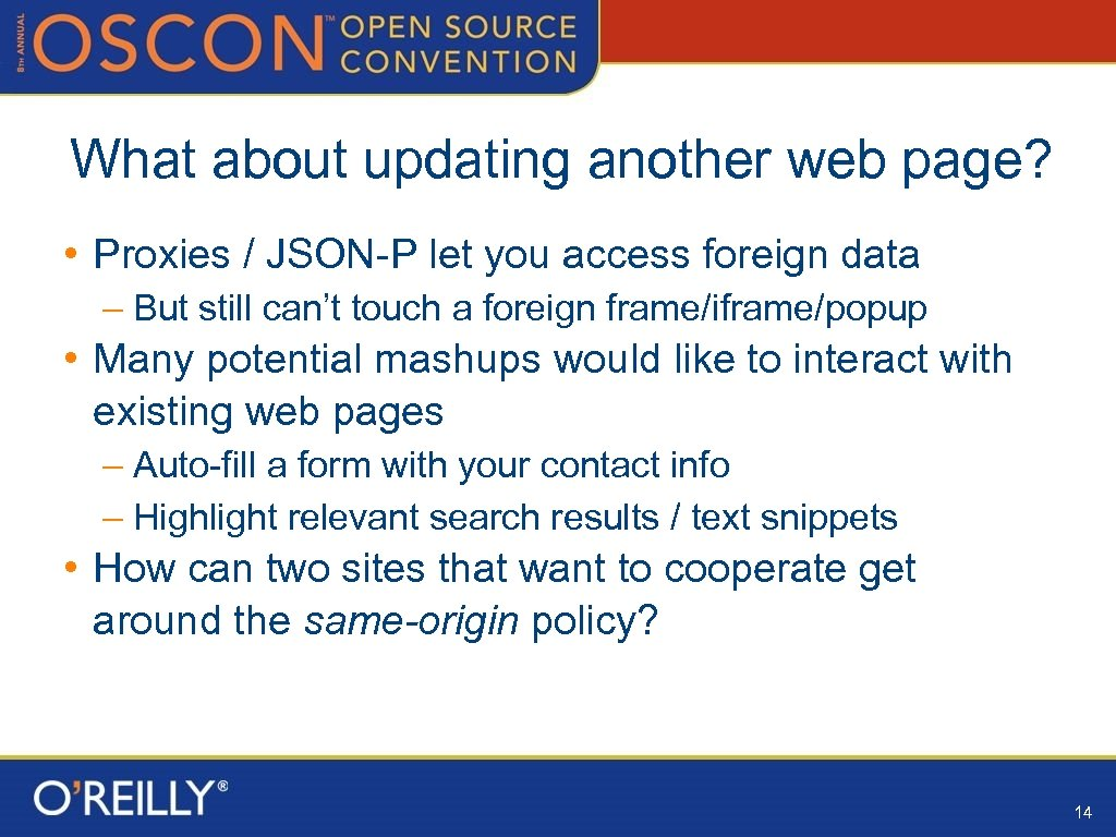 What about updating another web page? • Proxies / JSON-P let you access foreign