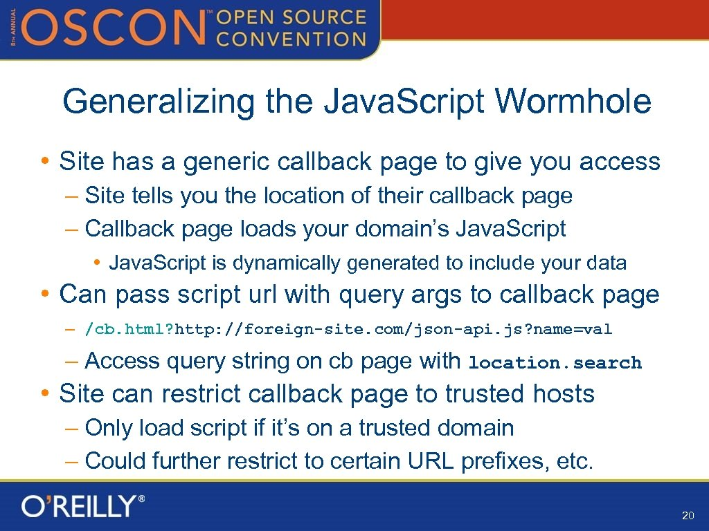 Generalizing the Java. Script Wormhole • Site has a generic callback page to give