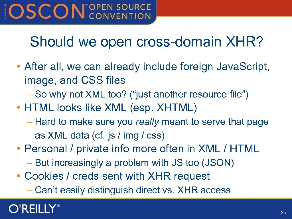 Should we open cross-domain XHR? • After all, we can already include foreign Java.