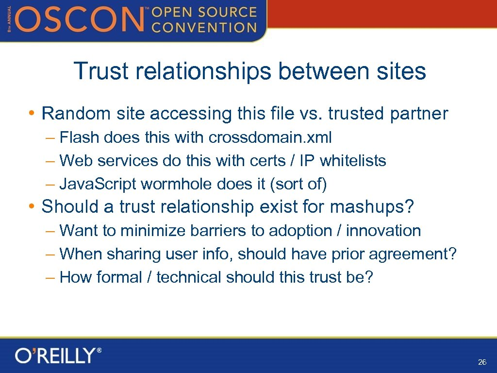 Trust relationships between sites • Random site accessing this file vs. trusted partner –